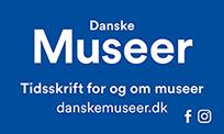 Danske Museer. Tidsskrift for og om museer