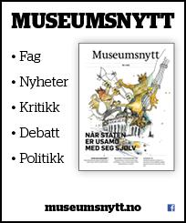 Museumsnytt: Fag, Nyheter, Kritikk, Debatt, Politikk