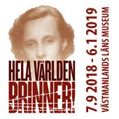 Hela världen brinner! 7.9 2018–6.1 2019 Västmanlands läns museum