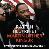 Rätten till frihet. Martin Luther King Jr. Ny utställning på Nobelmuseet