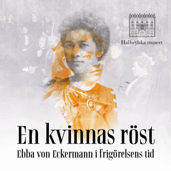 En kvinnas röst. Ebba von Eckermann i frigörelsens tid