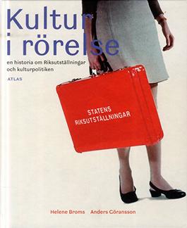 Kultur i rörelse : en historia om Riksutställningar och kulturpolitiken,  s utgiven 2012.