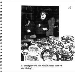 I kapitlet utställningen som medium presenteras många olika definitioner av utställningsmediet. Jan Hjort har gjort denna och andra humoristiska bilder i kompendiet.