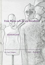 Från Borås och de sju häradenas kulturhistoriska förening. Fässingen, Årsbok Borås museum 2009.